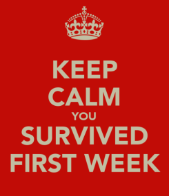 keep-calm-you-survived-first-week